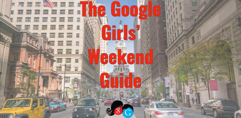 The Google Girls Weekend Guide